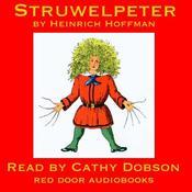Struwelpeter Audiobook, by Heinrich Hoffman