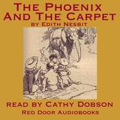 The Phoenix and the Carpet Audiobook, by E. Nesbit