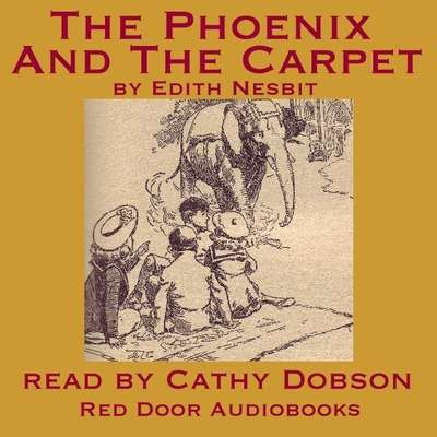 The Phoenix and the Carpet Audiobook, by
