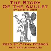 The Story Of The Amulet Audiobook, by E. Nesbit