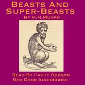 Beasts and Super-Beasts Audiobook, by Saki