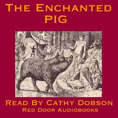 The Enchanted Pig: A Traditional Fairy Story from Romania Audiobook, by Anonymous