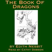 The Book Of Dragons Audiobook, by E. Nesbit