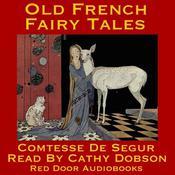 Old French Fairy Tales Audiobook, by Comtesse  de Ségur