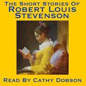 The Short Stories of Robert Louis Stevenson Audiobook, by Robert Louis Stevenson