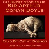 The Short Stories of Sir Arthur Conan Doyle Audiobook, by Sir Arthur Conan Doyle