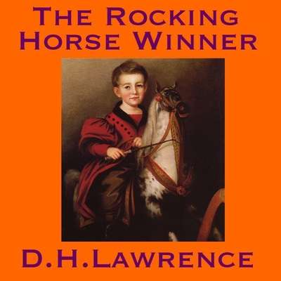 The Rocking Horse Winner Audiobook, by D. H. Lawrence