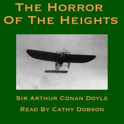 The Horror of the Heights Audiobook, by Arthur Conan Doyle