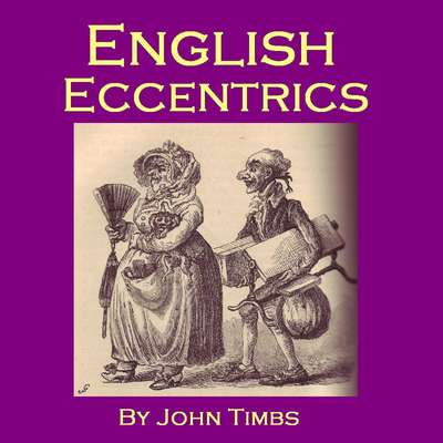 English Eccentricsy Audiobook, by John Timbs