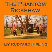 The Phantom Rickshaw Audiobook, by Rudyard Kipling