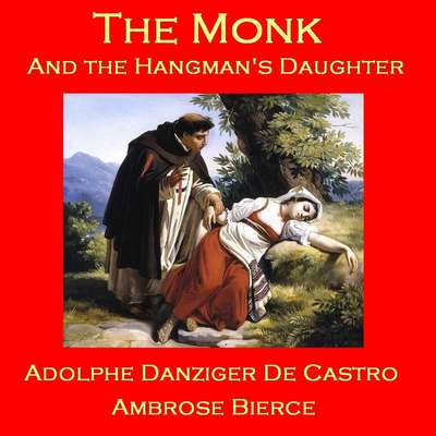 The Monk and the Hangman's Daughter Audiobook, by Ambrose Bierce