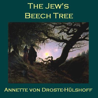 The Jew's Beech Tree Audiobook, by Annette von Droste-Hülshoff