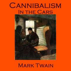 Cannibalism in the Cars Audiobook, by Mark Twain