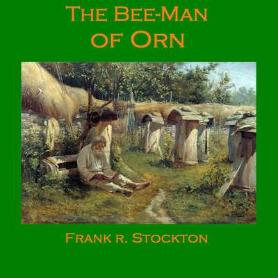 The Bee-Man of Orn Audiobook, by Frank R. Stockton