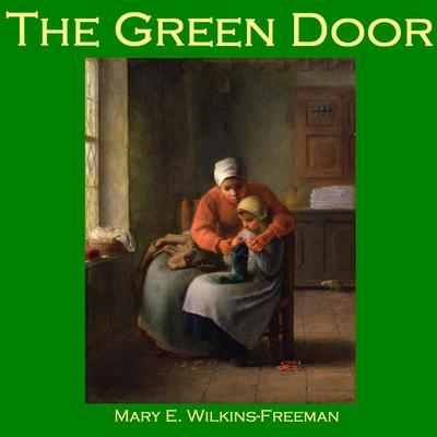 The Green Door Audiobook, by Mary E. Wilkins Freeman