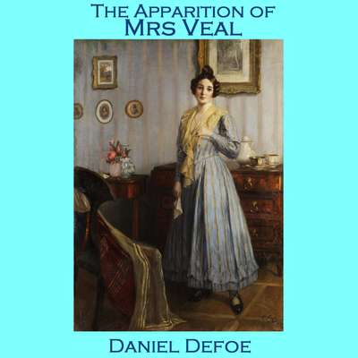 The Apparition of Mrs. Veal Audiobook, by Daniel Defoe