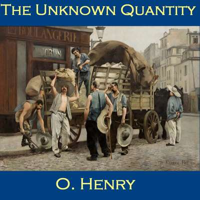 The Unknown Quantity Audiobook, by O. Henry