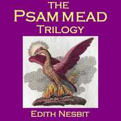 The Psammead Trilogy Audiobook, by E. Nesbit