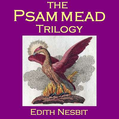 The Psammead Trilogy Audiobook, by