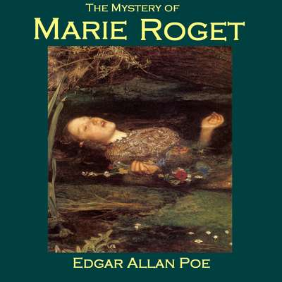 The Mystery of Marie Roget Audiobook, by Edgar Allan Poe