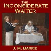 The Inconsiderate Waiter Audiobook, by J. M. Barrie