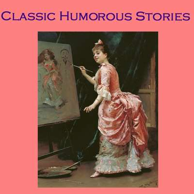 Classic Humorous Stories Audiobook, by various authors