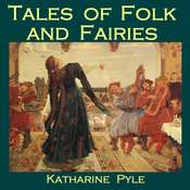 Tales of Folk and Fairies Audiobook, by Katharine Pyle