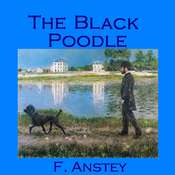 The Black Poodle Audiobook, by F. Anstey