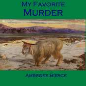 My Favorite Murder Audiobook, by Ambrose Bierce