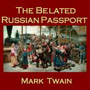 The Belated Russian Passport Audiobook, by Mark Twain