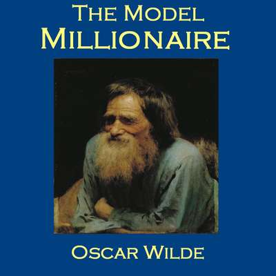 The Model Millionaire Audiobook, by Oscar Wilde