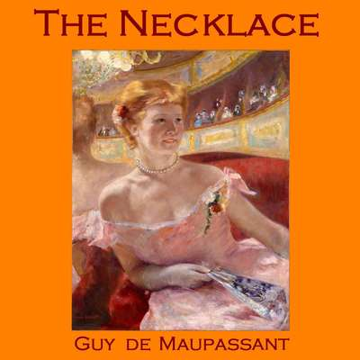 The Necklace Audiobook, by Guy de Maupassant