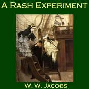 A Rash Experiment Audiobook, by W. W. Jacobs