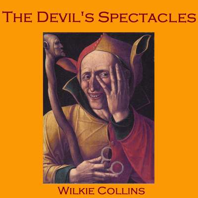 The Devil's Spectacles  Audiobook, by Wilkie Collins