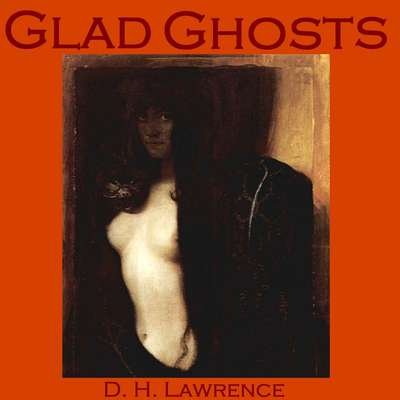 Glad Ghosts Audiobook, by D. H. Lawrence