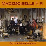 Mademoiselle Fifi Audiobook, by Guy de Maupassant