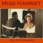 Miss Harriet Audiobook, by Guy de Maupassant