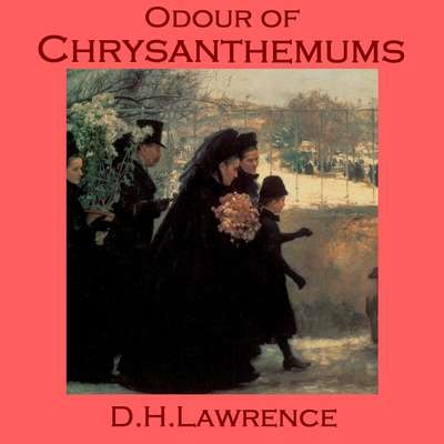 Odour of Chrysanthemums Audiobook, by D. H. Lawrence
