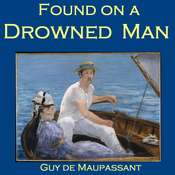 Found on a Drowned Man Audiobook, by Guy de Maupassant