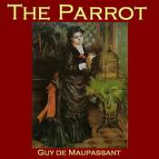 The Parrot Audiobook, by Guy de Maupassant