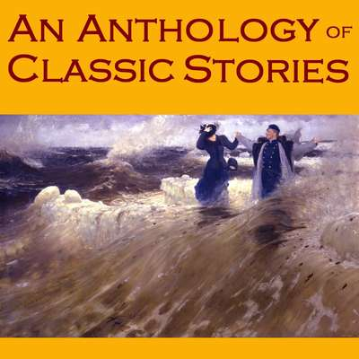 An Anthology of Classic Stories Audiobook, by various authors