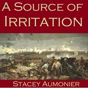 A Source of Irritation Audiobook, by Stacy Aumonier