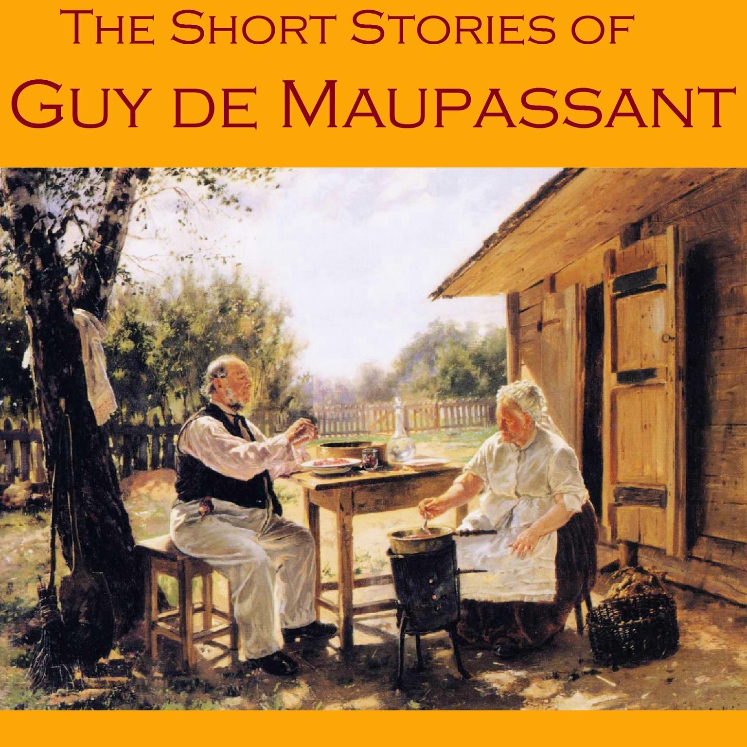 The Short Stories of Guy de Maupassant Audiobook, by Guy de Maupassant
