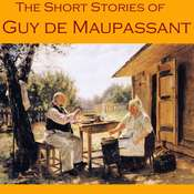 The Short Stories of Guy de Maupassant Audiobook, by Guy de Maupassant