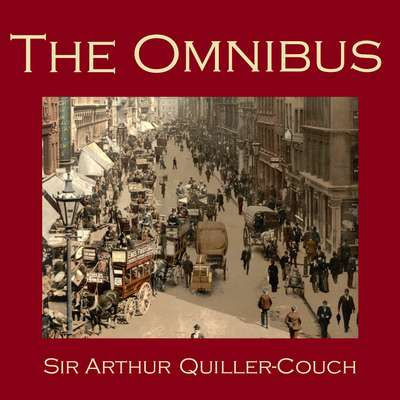 The Omnibus Audiobook, by A. T. Quiller-Couch