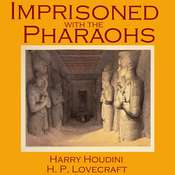 Imprisoned with the Pharaohs Audiobook, by Harry Houdini, H. P. Lovecraft