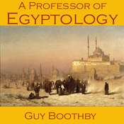 A Professor of Egyptology Audiobook, by Guy Boothby