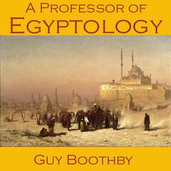 A Professor of Egyptology Audiobook, by