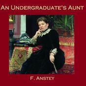 An Undergraduates Aunt Audiobook, by Thomas Anstey Guthrie