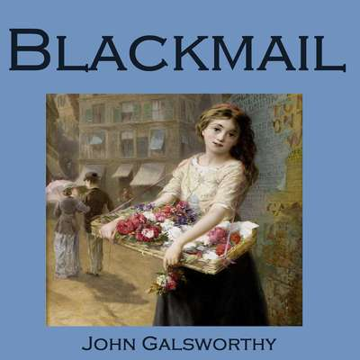 Blackmail Audiobook, by John Galsworthy